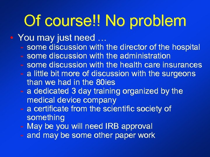 Of course!! No problem • You may just need … - some discussion with