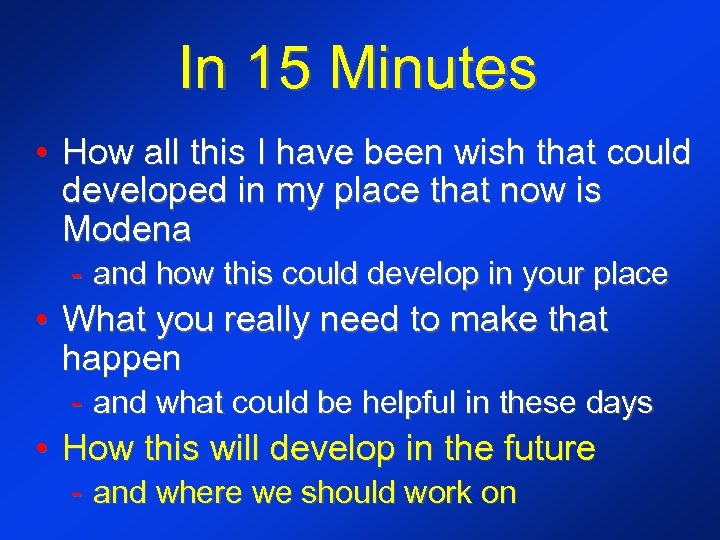 In 15 Minutes • How all this I have been wish that could developed