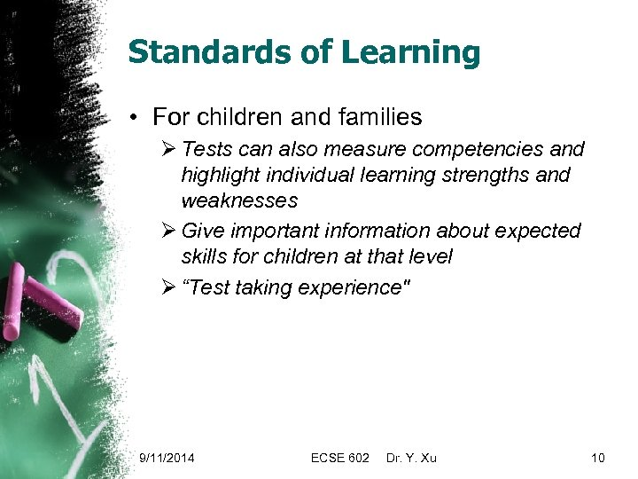 Standards of Learning • For children and families Ø Tests can also measure competencies