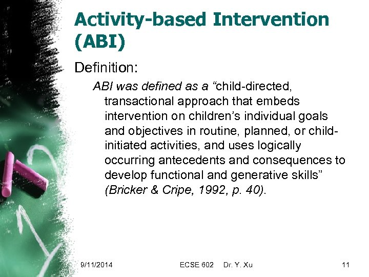 """Activity-based Intervention (ABI) Definition: ABI was defined as a """"child-directed, transactional approach that embeds"""