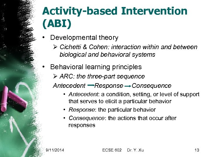 Activity-based Intervention (ABI) • Developmental theory Ø Cichetti & Cohen: interaction within and between