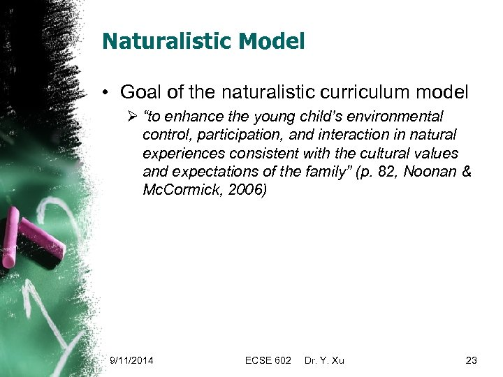 """Naturalistic Model • Goal of the naturalistic curriculum model Ø """"to enhance the young"""