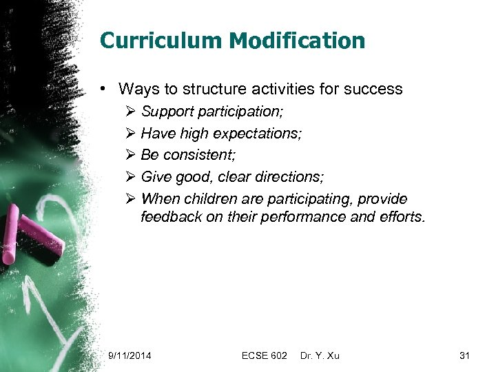 Curriculum Modification • Ways to structure activities for success Ø Support participation; Ø Have