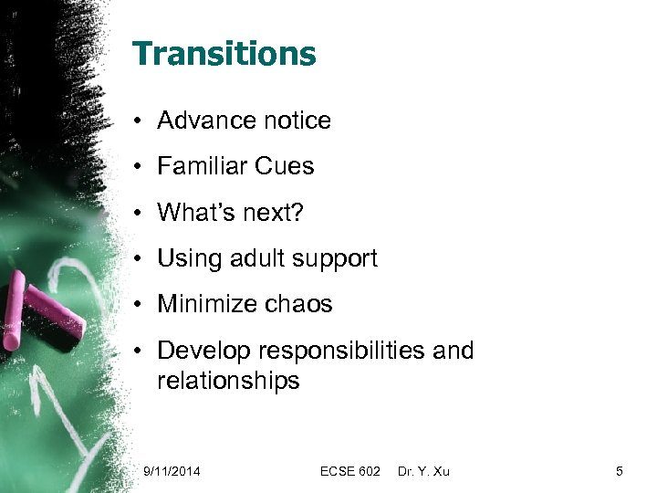 Transitions • Advance notice • Familiar Cues • What's next? • Using adult support