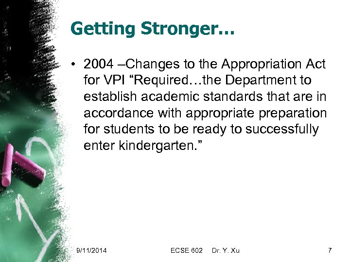 """Getting Stronger… • 2004 –Changes to the Appropriation Act for VPI """"Required…the Department to"""
