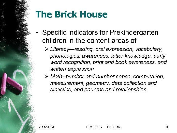The Brick House • Specific indicators for Prekindergarten children in the content areas of