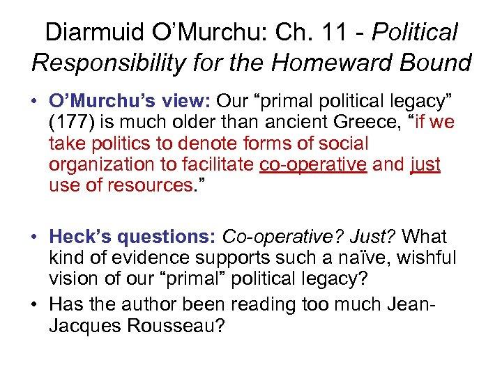Diarmuid O'Murchu: Ch. 11 - Political Responsibility for the Homeward Bound • O'Murchu's view: