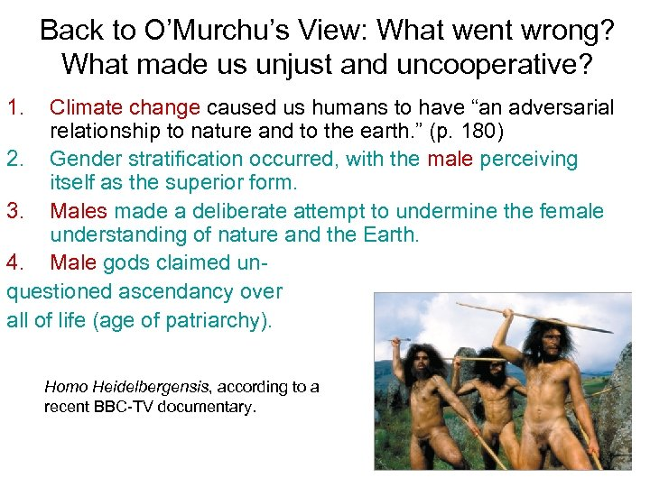 Back to O'Murchu's View: What went wrong? What made us unjust and uncooperative? 1.