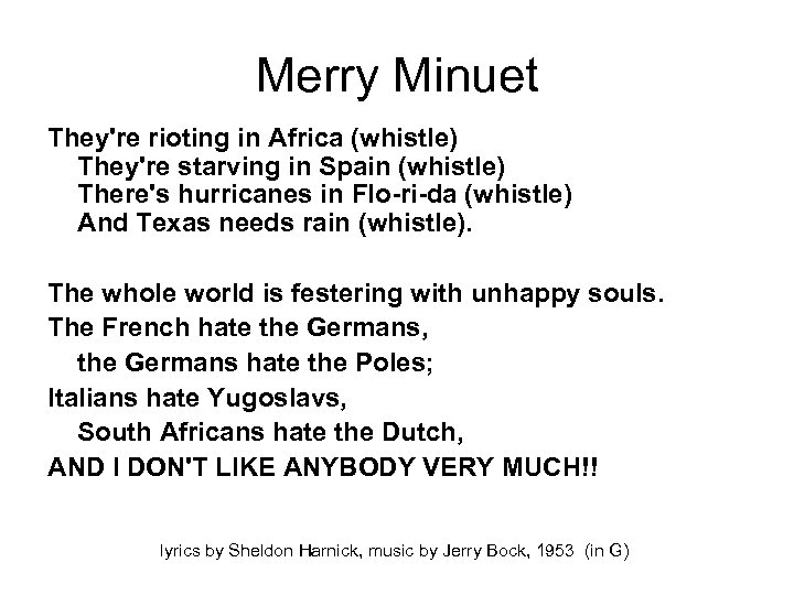Merry Minuet They're rioting in Africa (whistle) They're starving in Spain (whistle) There's hurricanes