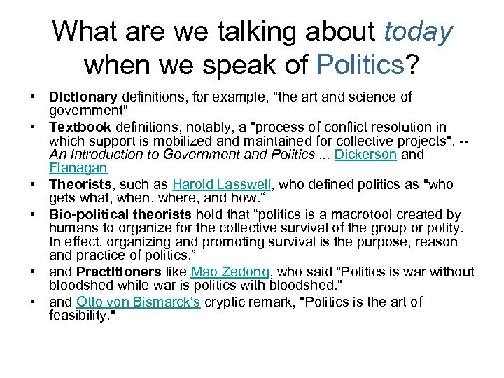 What are we talking about today when we speak of Politics? • Dictionary definitions,