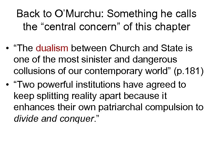 """Back to O'Murchu: Something he calls the """"central concern"""" of this chapter • """"The"""