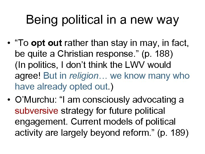 """Being political in a new way • """"To opt out rather than stay in"""