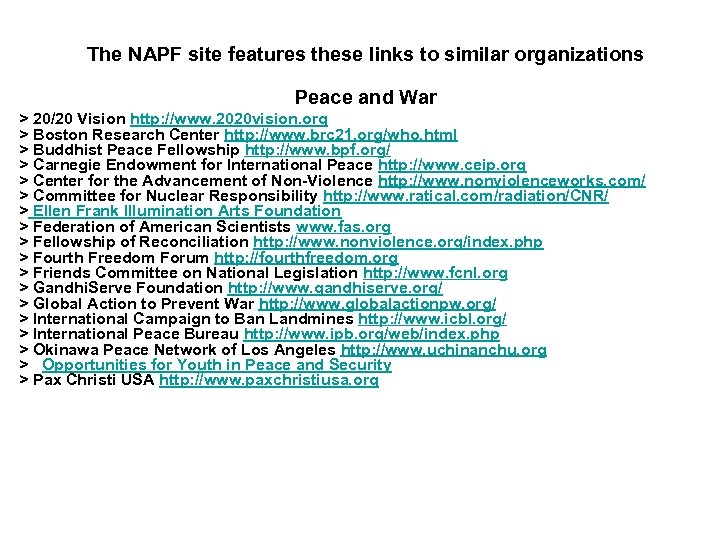 The NAPF site features these links to similar organizations Peace and War > 20/20