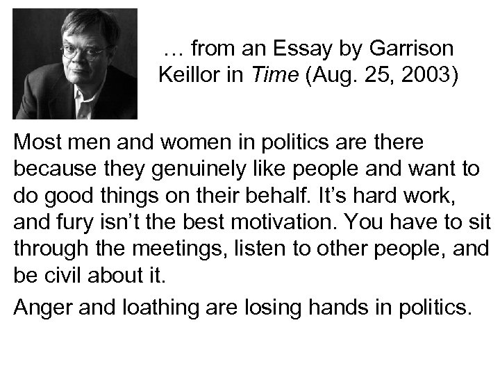 … from an Essay by Garrison Keillor in Time (Aug. 25, 2003) Most men