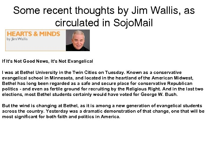 Some recent thoughts by Jim Wallis, as circulated in Sojo. Mail If It's Not
