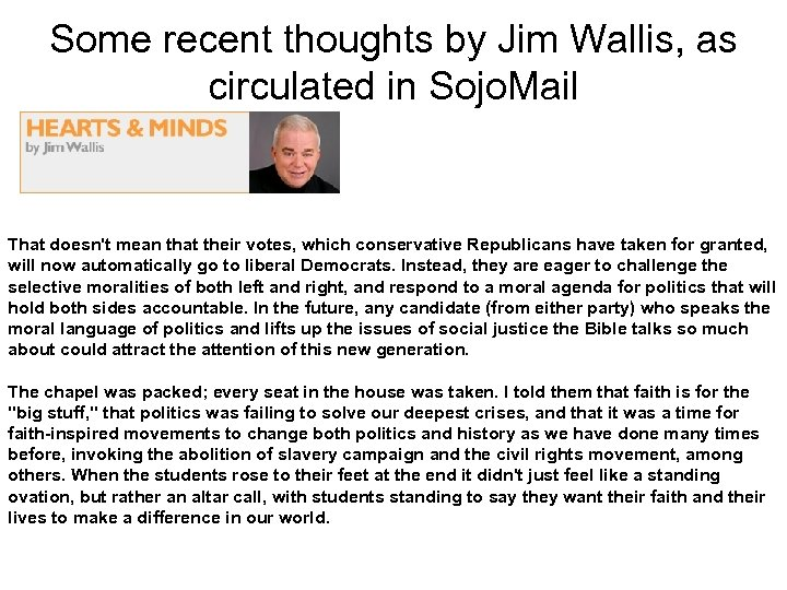 Some recent thoughts by Jim Wallis, as circulated in Sojo. Mail That doesn't mean
