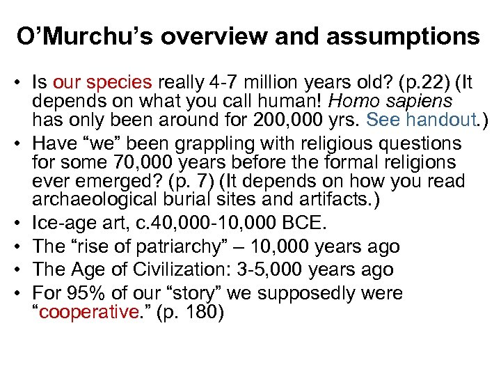 O'Murchu's overview and assumptions • Is our species really 4 -7 million years old?