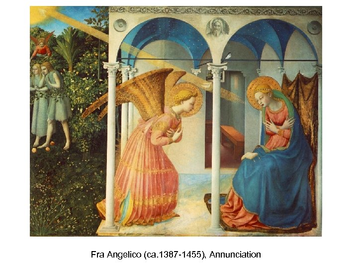 Fra Angelico (ca. 1387 -1455), Annunciation
