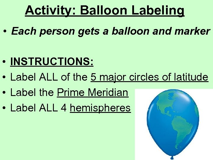 Activity: Balloon Labeling • Each person gets a balloon and marker • • INSTRUCTIONS: