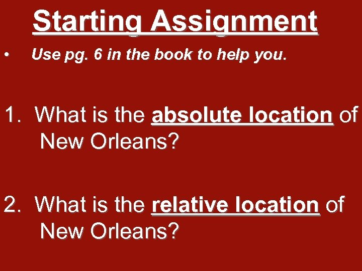 Starting Assignment • Use pg. 6 in the book to help you. 1. What