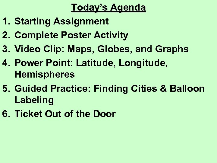 1. 2. 3. 4. 5. 6. Today's Agenda Starting Assignment Complete Poster Activity Video