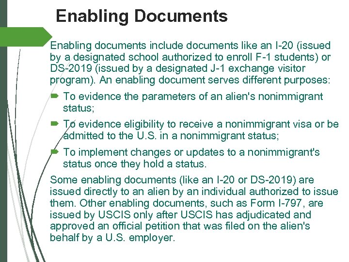 Enabling Documents Enabling documents include documents like an I-20 (issued by a designated school