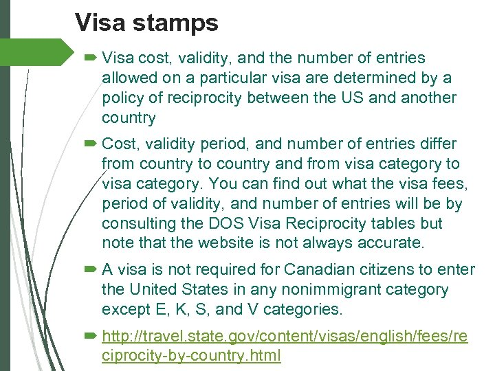 Visa stamps Visa cost, validity, and the number of entries allowed on a particular