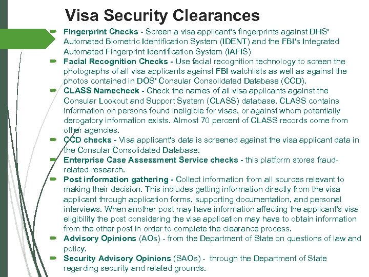 Visa Security Clearances Fingerprint Checks - Screen a visa applicant's fingerprints against DHS' Automated