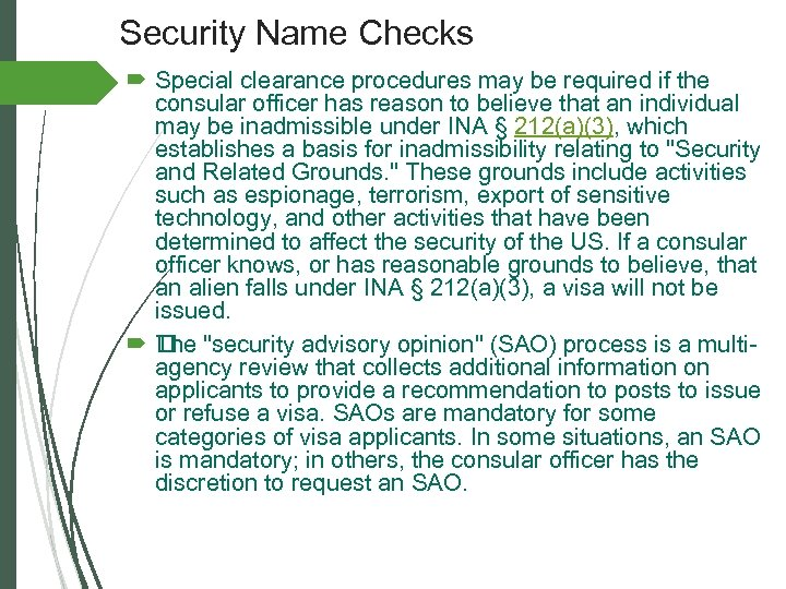 Security Name Checks Special clearance procedures may be required if the consular officer has