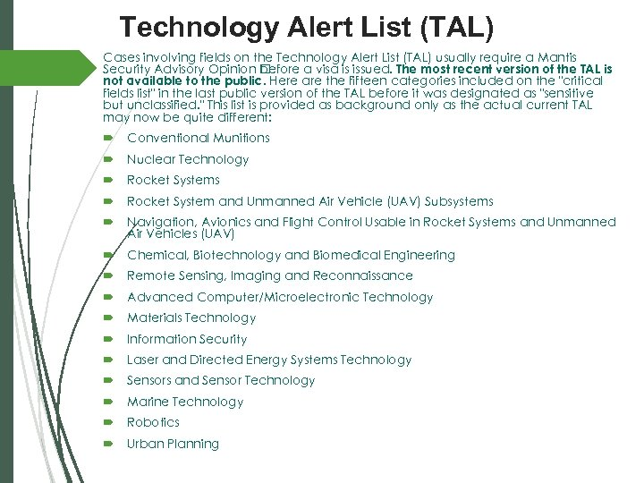 Technology Alert List (TAL) Cases involving fields on the Technology Alert List (TAL) usually