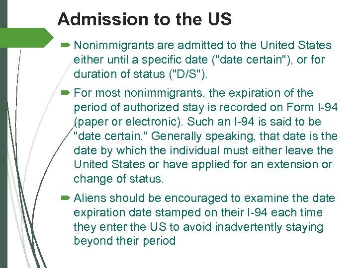Admission to the US Nonimmigrants are admitted to the United States either until a