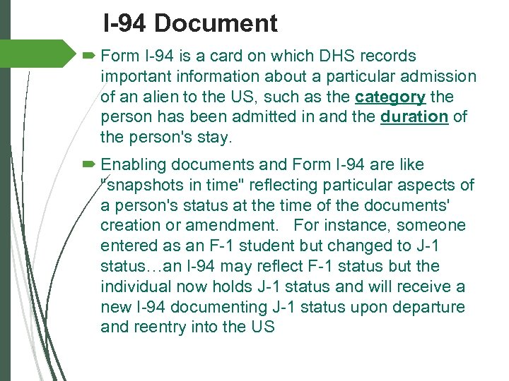 I-94 Document Form I-94 is a card on which DHS records important information about