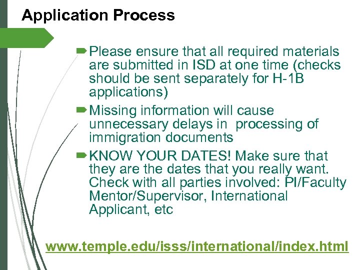 Application Process Please ensure that all required materials are submitted in ISD at one