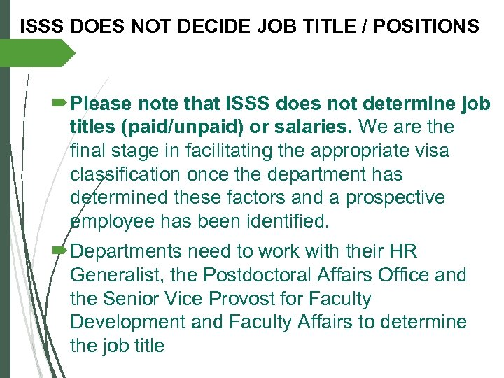 ISSS DOES NOT DECIDE JOB TITLE / POSITIONS Please note that ISSS does not