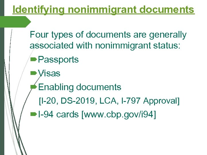 Identifying nonimmigrant documents Four types of documents are generally associated with nonimmigrant status: