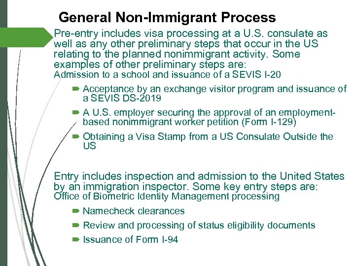 General Non-Immigrant Process Pre-entry includes visa processing at a U. S. consulate as well