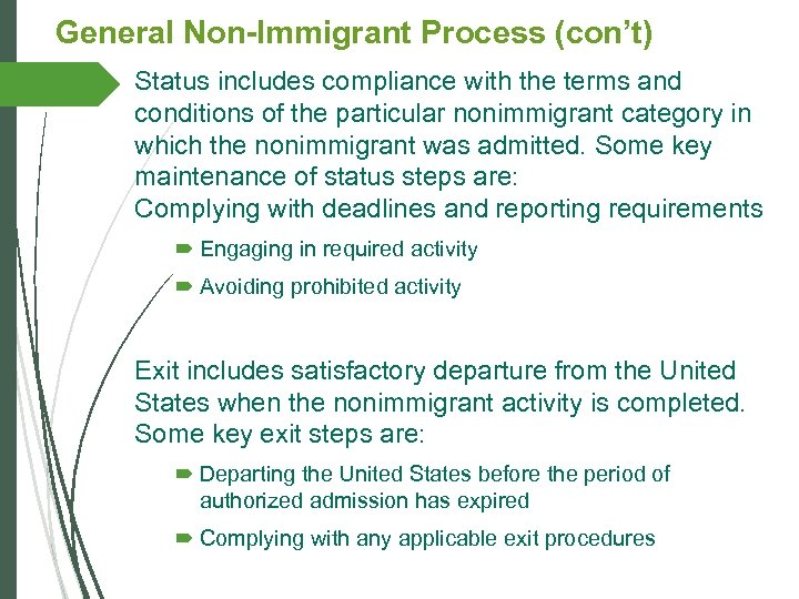 General Non-Immigrant Process (con't) Status includes compliance with the terms and conditions of the