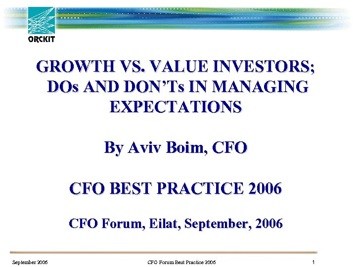 GROWTH VS. VALUE INVESTORS; DOs AND DON'Ts IN MANAGING EXPECTATIONS By Aviv Boim, CFO