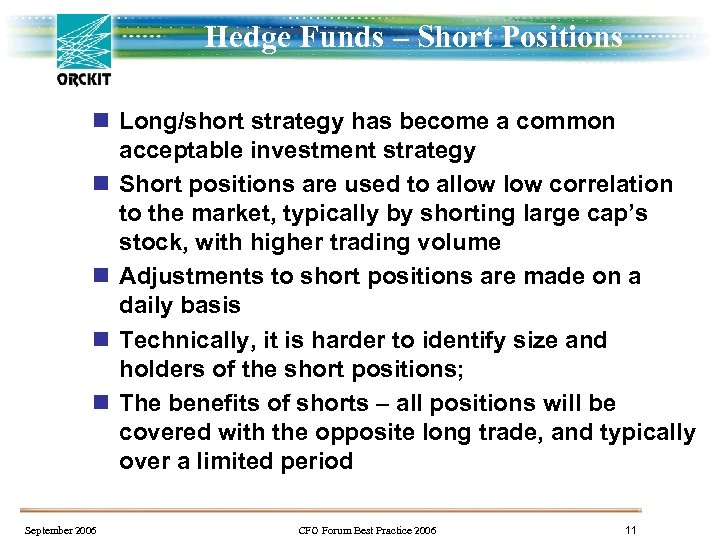 Hedge Funds – Short Positions n Long/short strategy has become a common acceptable investment
