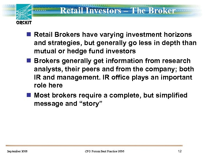 Retail Investors – The Broker n Retail Brokers have varying investment horizons and strategies,
