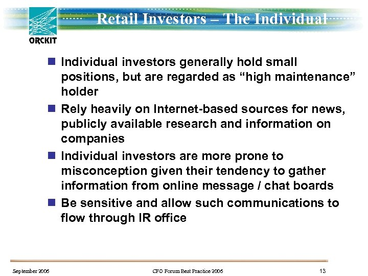 Retail Investors – The Individual n Individual investors generally hold small positions, but are
