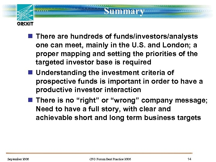 Summary n There are hundreds of funds/investors/analysts one can meet, mainly in the U.