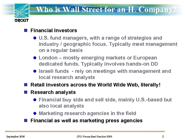 Who is Wall Street for an IL Company? n Financial Investors l U. S.