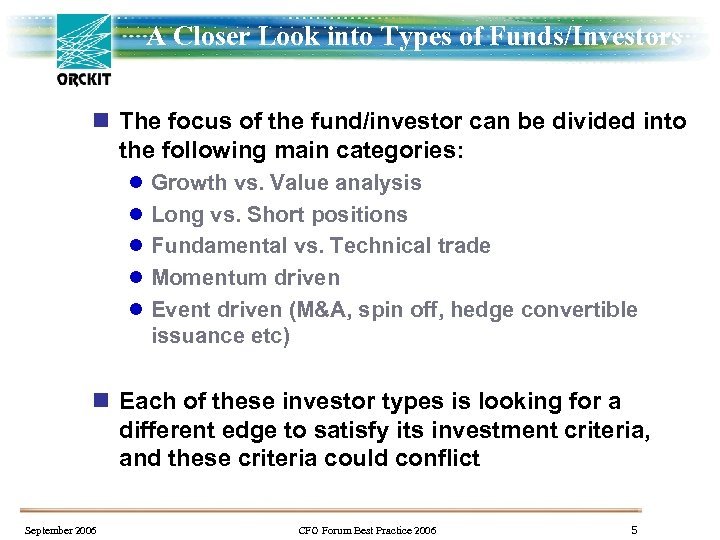 A Closer Look into Types of Funds/Investors n The focus of the fund/investor can