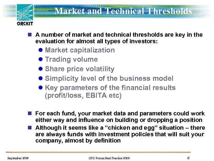 Market and Technical Thresholds n A number of market and technical thresholds are key