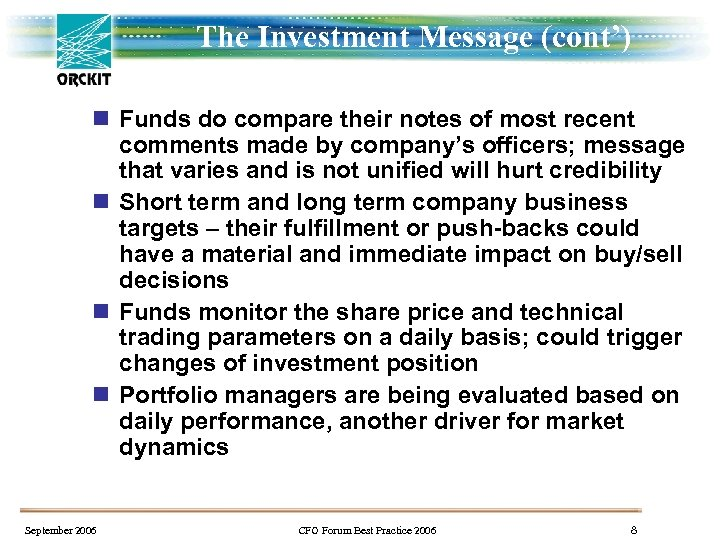 The Investment Message (cont') n Funds do compare their notes of most recent comments