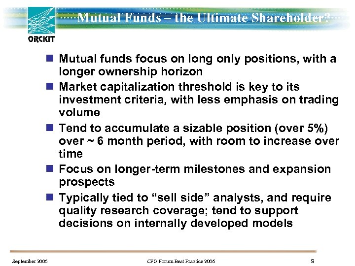Mutual Funds – the Ultimate Shareholder? n Mutual funds focus on long only positions,