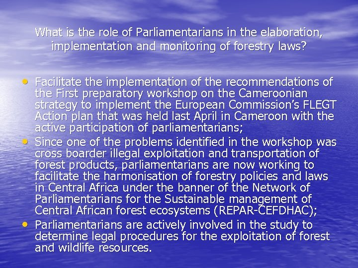 What is the role of Parliamentarians in the elaboration, implementation and monitoring of forestry