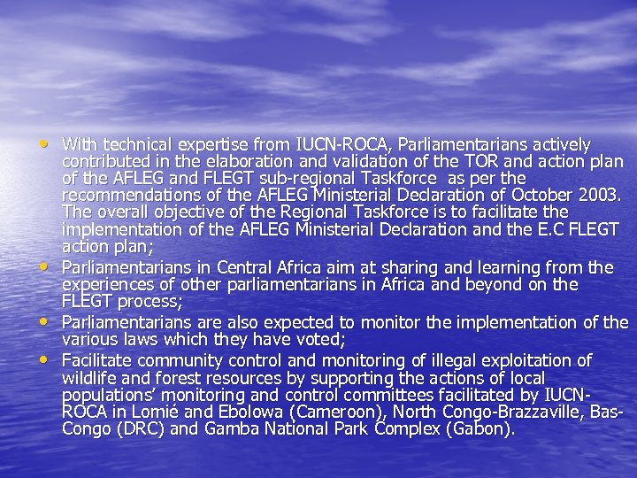 • With technical expertise from IUCN-ROCA, Parliamentarians actively • • • contributed in