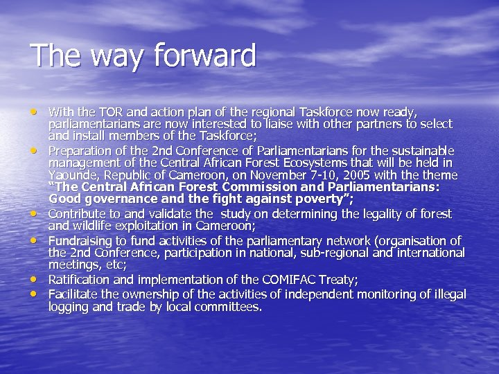 The way forward • With the TOR and action plan of the regional Taskforce